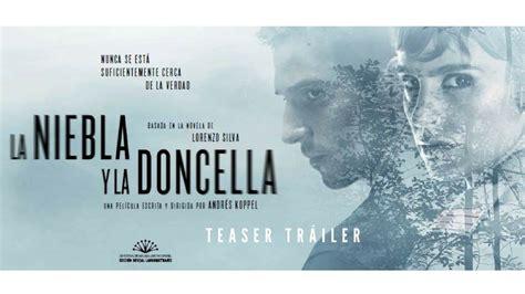 la niebla y la 8423344282 la niebla y la doncella teaser tr 225 iler 1 de septiembre en cines youtube
