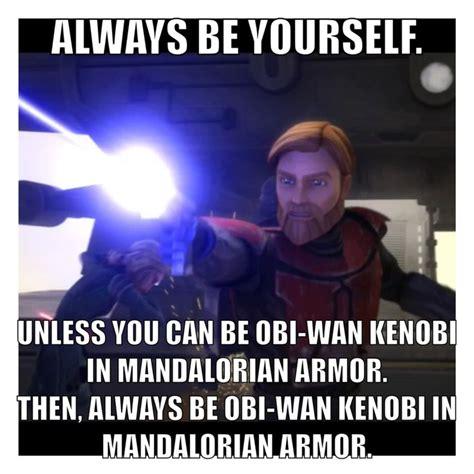 Obi Wan Kenobi Meme - clone wars meme o b i w a n k e n o b i pinterest