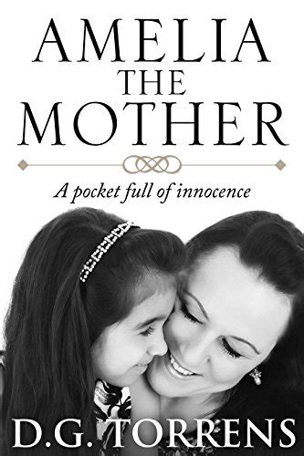 amelia the mother a pocket full of innocence amelia series volume 3 d g torrens amazon