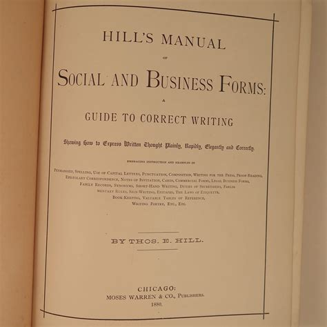 hill s manual of social and business forms a guide to correct writing showing how to express written thought plainly rapidly elegantly and correctly classic reprint books 1880 hill s manual of social and business forms from virtu