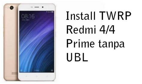 Harga Lg Isai L22 cara pasang twrp redmi 4 4 prime tanpa unlock bootloader