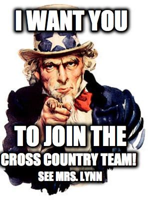I Want You Meme - meme creator i want you to join the cross country team