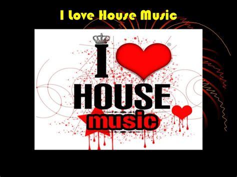 house music sharing i love house music