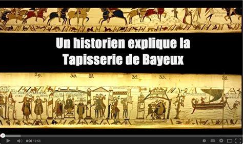 Qui A Fait La Tapisserie De Bayeux by Histoire De La Normandie 187 Zoom Sur Un 233 V 233 Nement 187 La