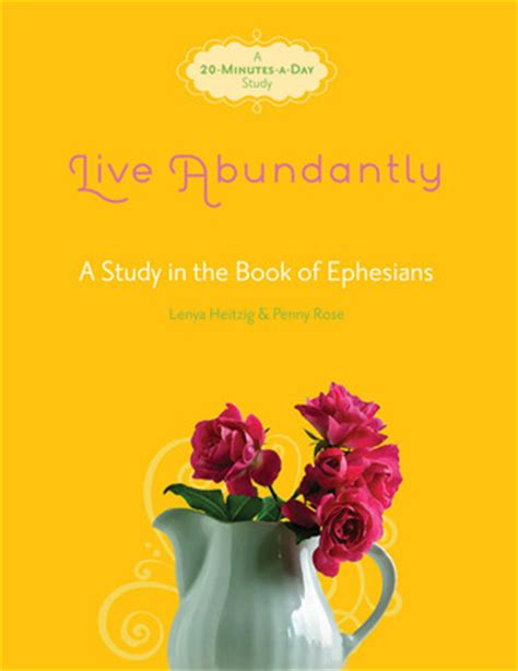 live fearlessly a study in the book of joshua fresh series books live abundantly a study in the book of ephesians by lenya