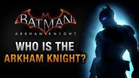 Who Is The Batman Arkham Who Is The Arkham