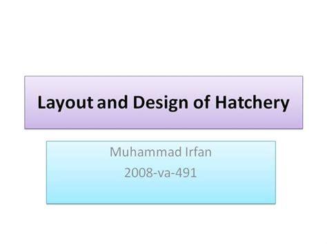 layout of hatchery hatchery design and layout authorstream