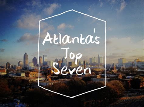 My Top 7 Places To Go On A Get Away by Top 7 Places To Visit In Atlanta The Southern Trunk
