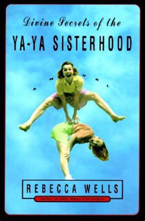 need to sisterhood books secrets of the ya ya sisterhood by