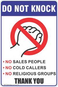 do not knock no sales people no cold callers no