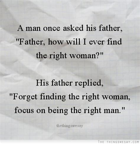 finding the right forget find the right focus on being the right