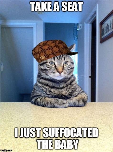 Take A Seat Meme - take a seat cat meme imgflip
