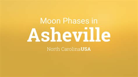 moon phases  lunar calendar  asheville north carolina usa