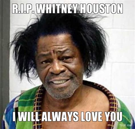 Whitney Meme - whitney houston quotes memes quotesgram