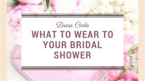 bridal shower dress code dress code what to wear to your bridal shower bijuleni