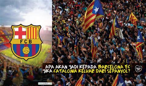 barcelona keluar dari la liga mungkinkah barcelona fc akan keluar dari la liga jika