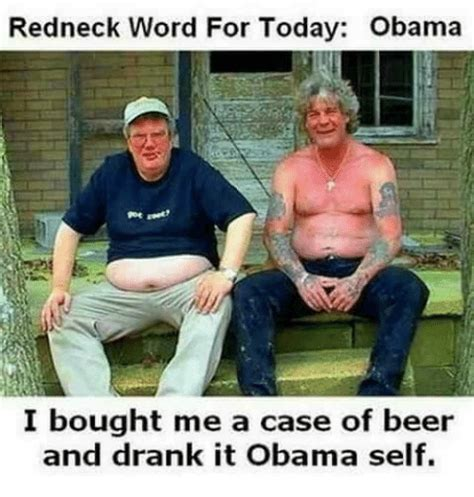 Obama Beer Meme - funny redneck memes of 2017 on sizzle hillbilly meme