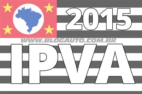 Calendario Ipva 2015 Veja O Calend 225 Do Ipva 2015 Em S 227 O Paulo Blogauto