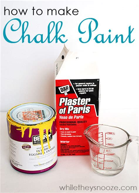chalk paint how to while they snooze how to make chalk paint
