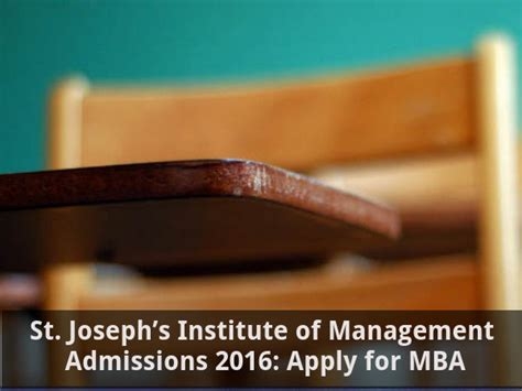 St Joseph Mba Admission by St Joseph S Institute Of Management Admissions 2016 Apply