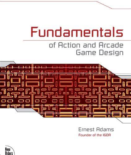 game design books pdf ebook fundamentals of action and arcade game design free