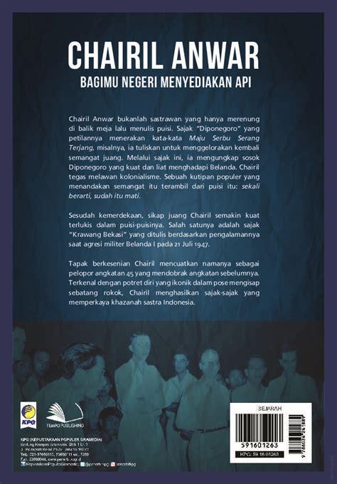 short biography of chairil anwar seri tempo chairil anwar book by tim buku tempo