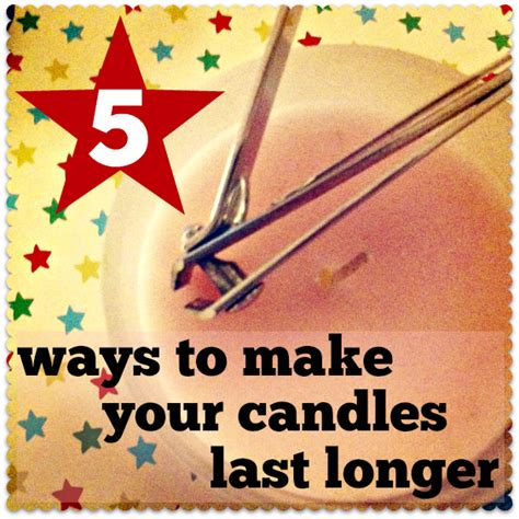 how to make candles last longer how to make your candles last longer the top tips