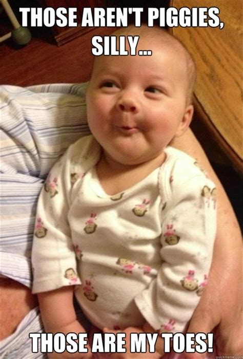 Funny Newborn Memes - smart baby meme those aren t piggies those are my toes