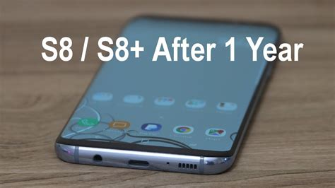 samsung galaxy s8 s8 after 1 year time to say goodbye