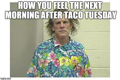 day  taco tuesday imgflip