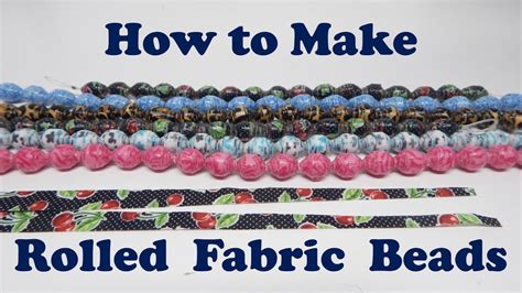 how to make rolled fabric beads youtube