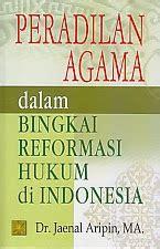 peradilan agama dalam bingkai reformasi hukum di indonesia ajibayustore