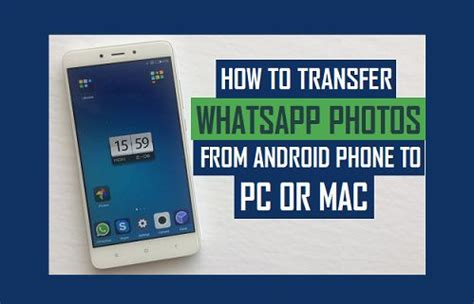 transfer from mac to android how to transfer whatsapp photos from android phone to pc or mac