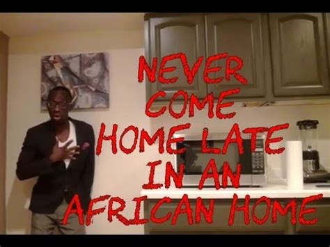 never come home late in an home