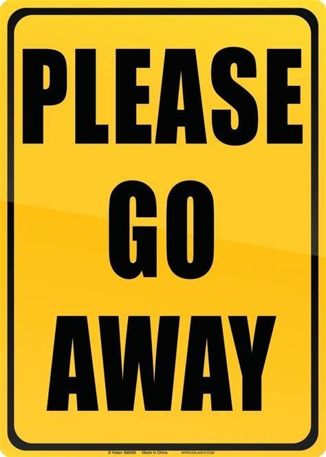 Go Away go away tin sign or room ebay