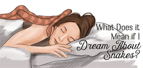 what does dreaming in color the meaning of a with snakes exemplore