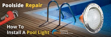 How To Change A Pool Light by Poolside Repair How To Install A Pool Light Inyopools