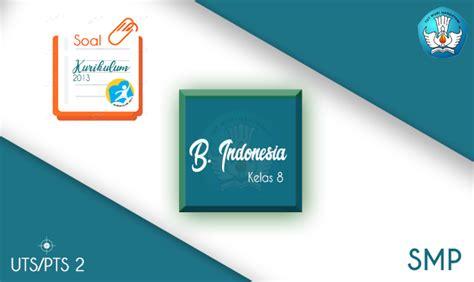 soal pts bahasa indonesia smp kelas  semester