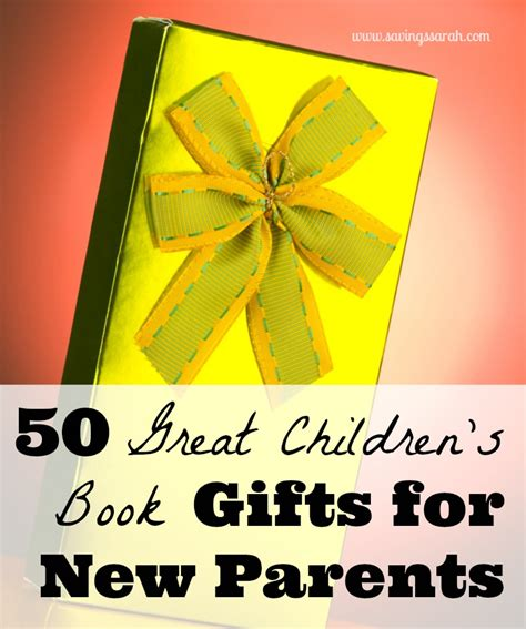 gifts for new parents 50 great children s books gifts for new parents 10