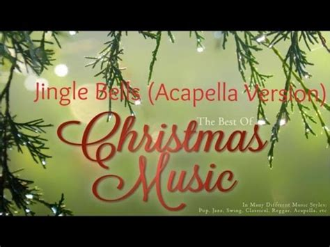 5 classic christmas songs the lyrics the best of jingle bells acapella version