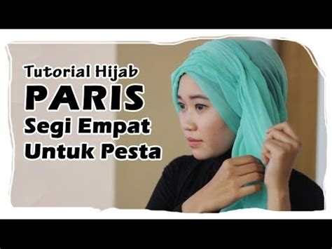 tutorial hijab paris segi empat simple untuk pesta pariz ke videolike
