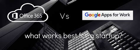 apps vs microsoft office 365 what works best for