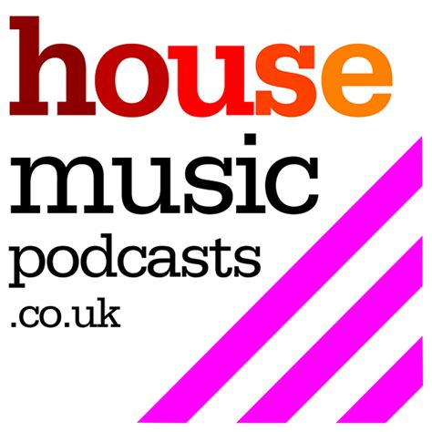 podcast house music house music podcasts podcast