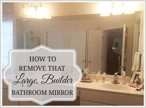 How To Remove A Bathroom Mirror How To Safely And Easily Remove A Large Bathroom Builder Mirror From The Wall 11 Magnolia
