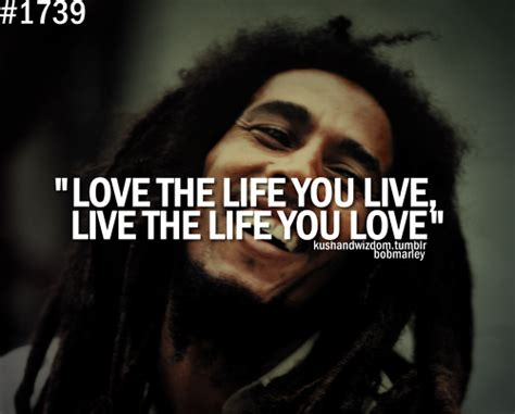 bob marley short biography in english rastafari quotes about life live in the now life is