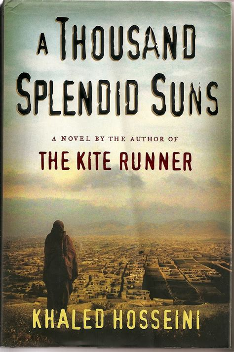 themes in the kite runner and a thousand splendid suns khaled hosseini quotes history quotesgram