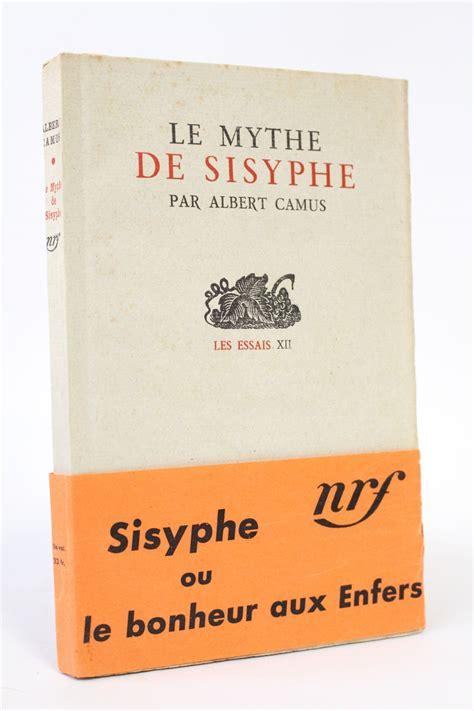 le mythe de sisyphe by camus le mythe de sisyphe edition originale edition originale com