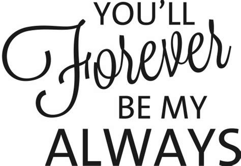 be my forever you ll forever be my always quote the walls