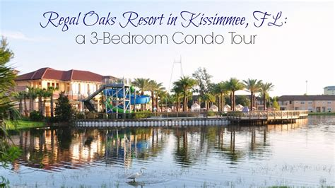 3 bedroom resort in kissimmee florida regal oaks resort in kissimmee fl a 3 bedroom condo tour youtube