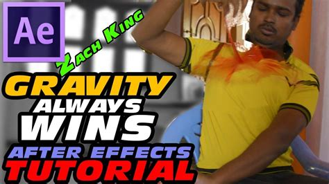 tutorial after effect zach king gravity always wins zach king magic vine after effects